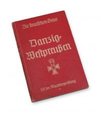 Der neue Reichsgau Danzig-Westpreußen. Ein Arbeitsbericht vom Aufbauwerk im deutschen Osten